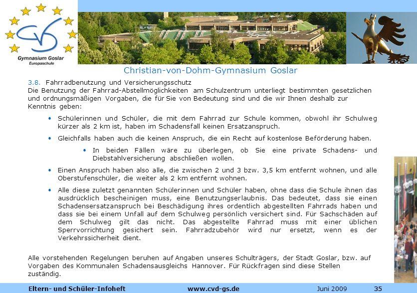 Dienstleistungen für die Pharmazeutische Industrie Juni 2009Eltern- und Schüler-Infoheft www.cvd-gs.de35 Christian-von-Dohm-Gymnasium Goslar 3.8. Fahr