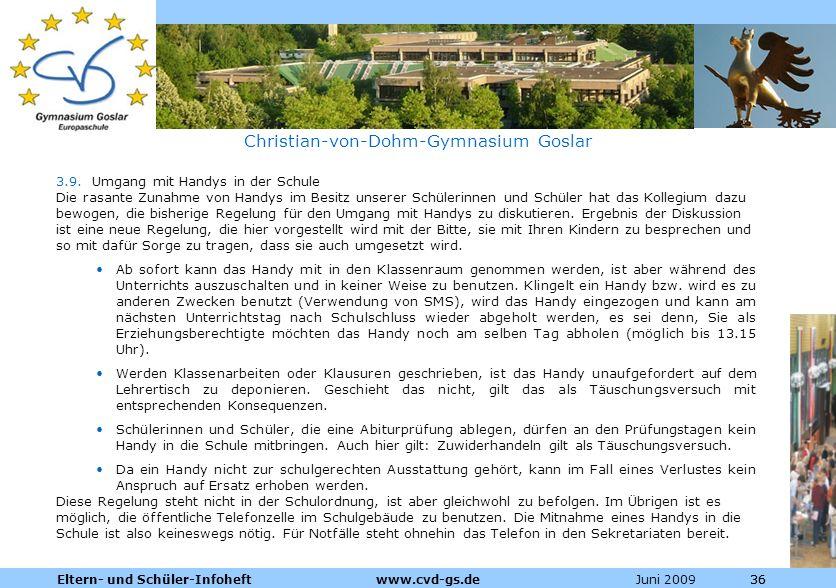 Dienstleistungen für die Pharmazeutische Industrie Juni 2009Eltern- und Schüler-Infoheft www.cvd-gs.de36 Christian-von-Dohm-Gymnasium Goslar 3.9. Umga