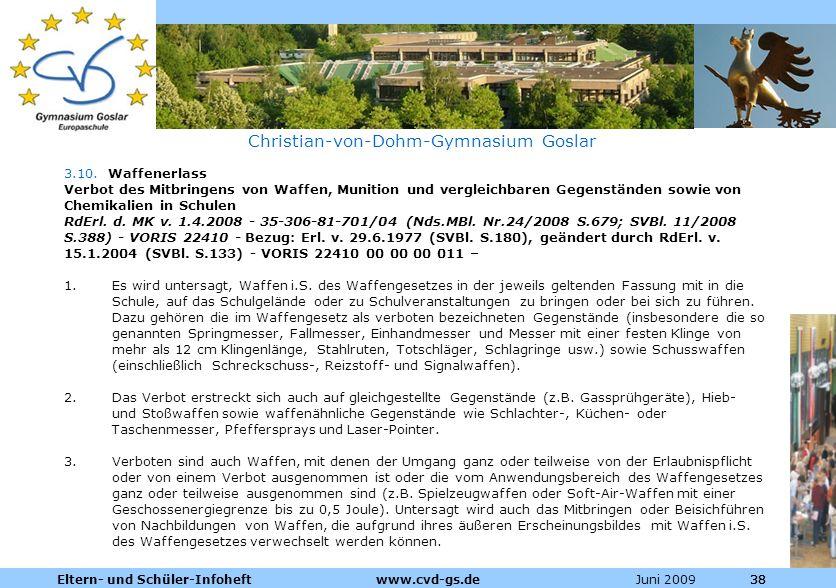 Dienstleistungen für die Pharmazeutische Industrie Juni 2009Eltern- und Schüler-Infoheft www.cvd-gs.de38 Christian-von-Dohm-Gymnasium Goslar 3.10. Waf