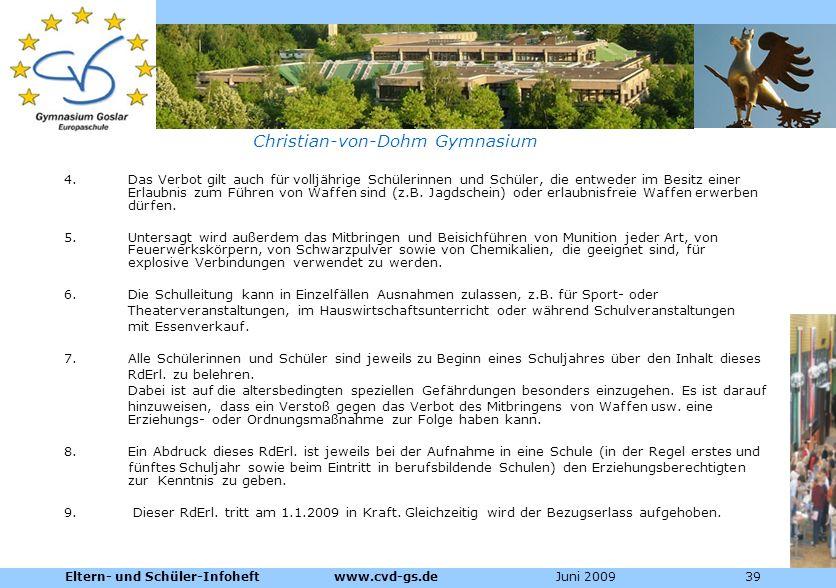 Dienstleistungen für die Pharmazeutische Industrie Christian-von-Dohm Gymnasium 4.Das Verbot gilt auch für volljährige Schülerinnen und Schüler, die e