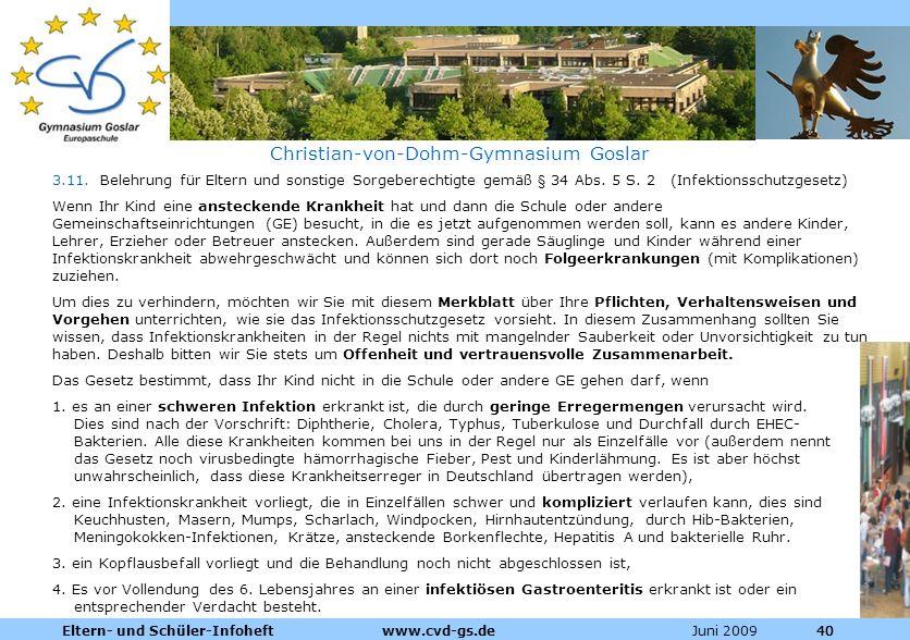 Dienstleistungen für die Pharmazeutische Industrie Juni 2009Eltern- und Schüler-Infoheft www.cvd-gs.de40 Christian-von-Dohm-Gymnasium Goslar 3.11. Bel