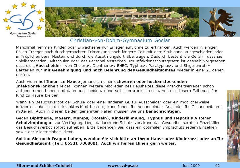 Dienstleistungen für die Pharmazeutische Industrie Juni 2009Eltern- und Schüler-Infoheft www.cvd-gs.de42 Christian-von-Dohm-Gymnasium Goslar Manchmal