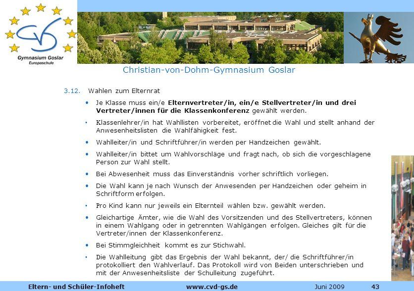 Dienstleistungen für die Pharmazeutische Industrie Juni 2009Eltern- und Schüler-Infoheft www.cvd-gs.de43 Christian-von-Dohm-Gymnasium Goslar 3.12. Wah