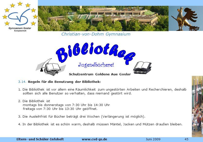 Dienstleistungen für die Pharmazeutische Industrie Christian-von-Dohm Gymnasium Jugendbücherei Schulzentrum Goldene Aue Goslar 3.14. Regeln für die Be