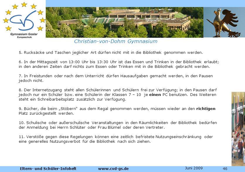 Dienstleistungen für die Pharmazeutische Industrie Christian-von-Dohm Gymnasium 5. Rucksäcke und Taschen jeglicher Art dürfen nicht mit in die Bibliot