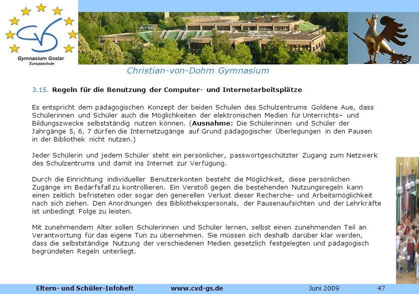 Dienstleistungen für die Pharmazeutische Industrie Christian-von-Dohm Gymnasium 3.15. Regeln für die Benutzung der Computer- und Internetarbeitsplätze