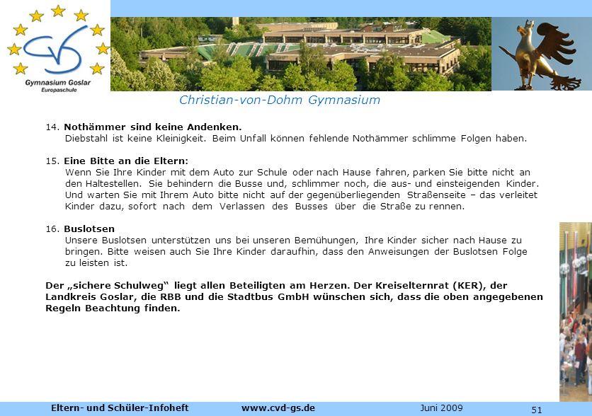 Dienstleistungen für die Pharmazeutische Industrie Christian-von-Dohm Gymnasium 14. Nothämmer sind keine Andenken. Diebstahl ist keine Kleinigkeit. Be