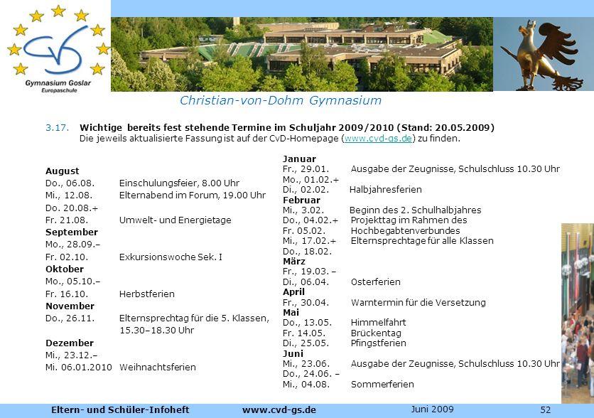 Dienstleistungen für die Pharmazeutische Industrie Christian-von-Dohm Gymnasium 3.17. Wichtige bereits fest stehende Termine im Schuljahr 2009/2010 (S