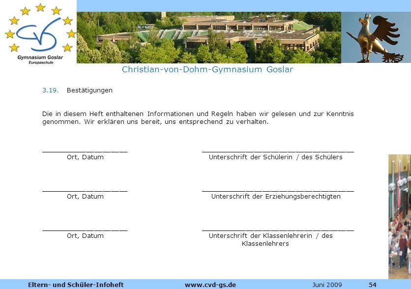 Dienstleistungen für die Pharmazeutische Industrie Juni 2009Eltern- und Schüler-Infoheft www.cvd-gs.de54 Christian-von-Dohm-Gymnasium Goslar 3.19.Best
