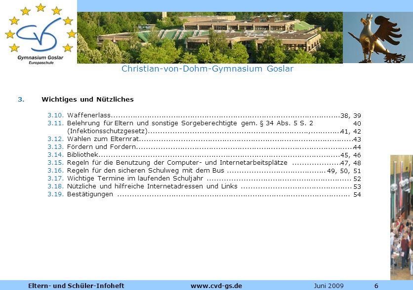 Dienstleistungen für die Pharmazeutische Industrie Juni 2009Eltern- und Schüler-Infoheft www.cvd-gs.de666 Christian-von-Dohm-Gymnasium Goslar 3.Wichti