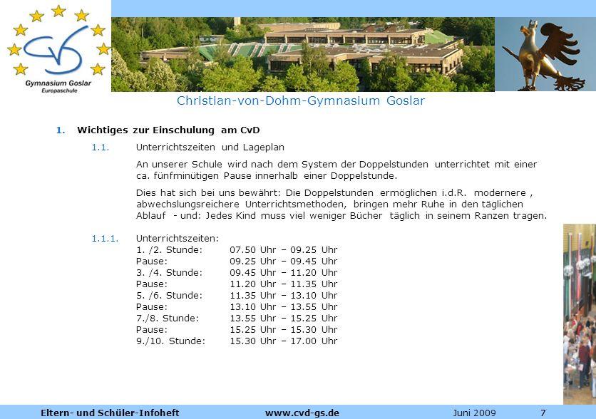 Dienstleistungen für die Pharmazeutische Industrie Juni 2009Eltern- und Schüler-Infoheft www.cvd-gs.de777 Christian-von-Dohm-Gymnasium Goslar 1.Wichti