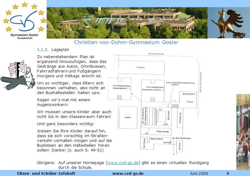 Dienstleistungen für die Pharmazeutische Industrie Juni 2009Eltern- und Schüler-Infoheft www.cvd-gs.de888 Christian-von-Dohm-Gymnasium Goslar 1.1.2. L