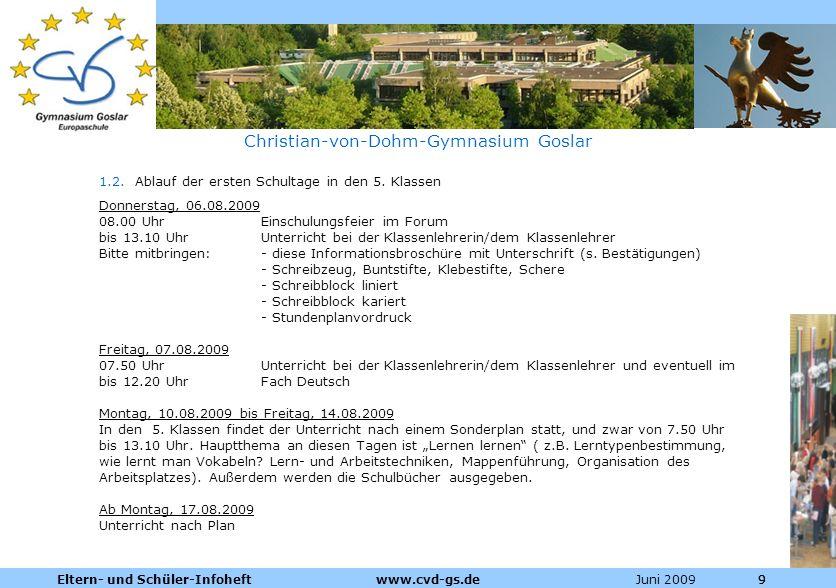 Dienstleistungen für die Pharmazeutische Industrie Juni 2009Eltern- und Schüler-Infoheft www.cvd-gs.de999 Christian-von-Dohm-Gymnasium Goslar 1.2. Abl