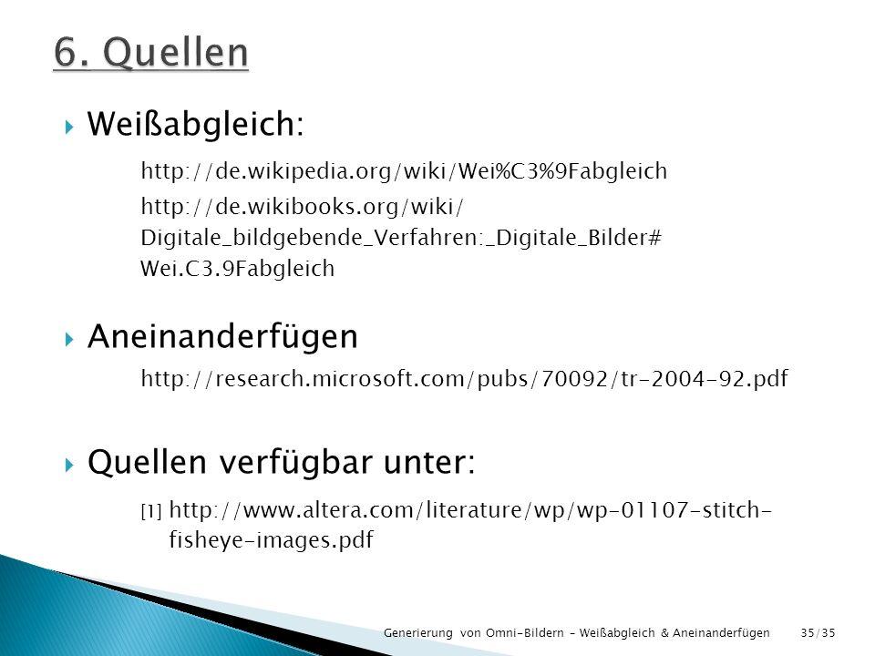 Weißabgleich: http://de.wikipedia.org/wiki/Wei%C3%9Fabgleich http://de.wikibooks.org/wiki/ Digitale_bildgebende_Verfahren:_Digitale_Bilder# Wei.C3.9Fa