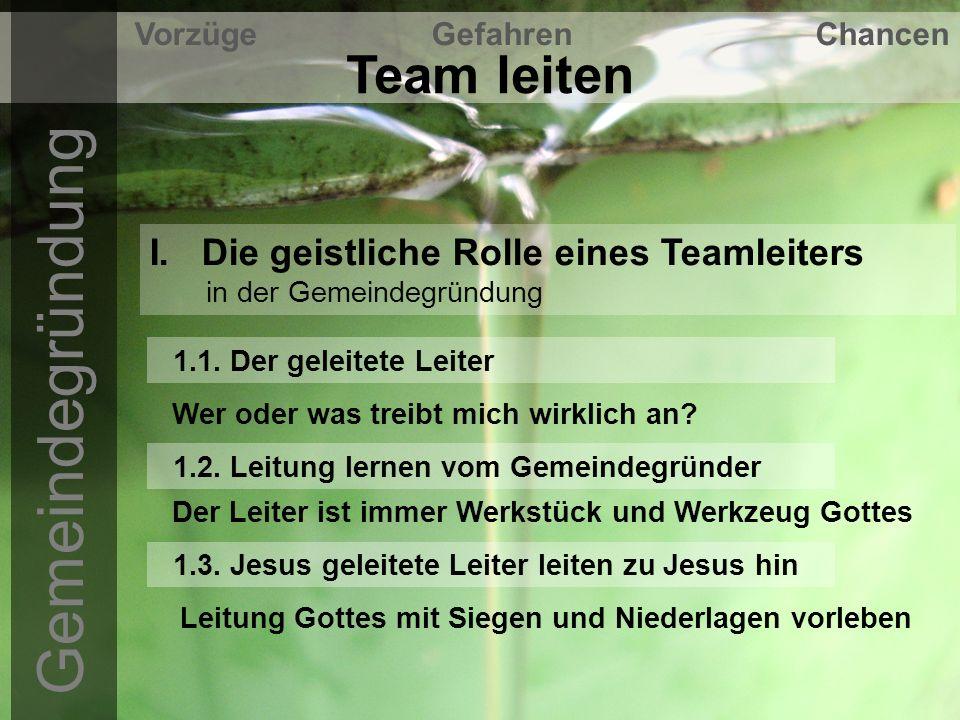 Gemeindegründung Team leiten Vorzüge Gefahren Chancen I.