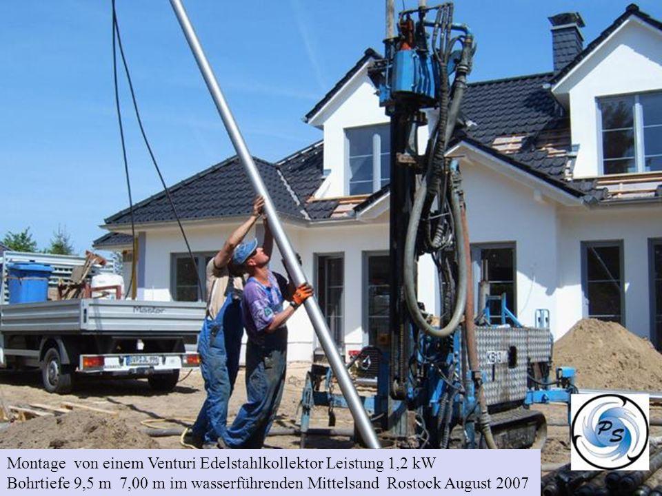 Montage von einem Venturi Edelstahlkollektor Leistung 1,2 kW Bohrtiefe 9,5 m 7,00 m im wasserführenden Mittelsand Rostock August 2007