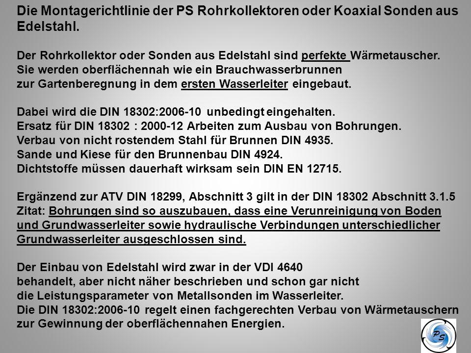 Die Montagerichtlinie der PS Rohrkollektoren oder Koaxial Sonden aus Edelstahl. Der Rohrkollektor oder Sonden aus Edelstahl sind perfekte Wärmetausche