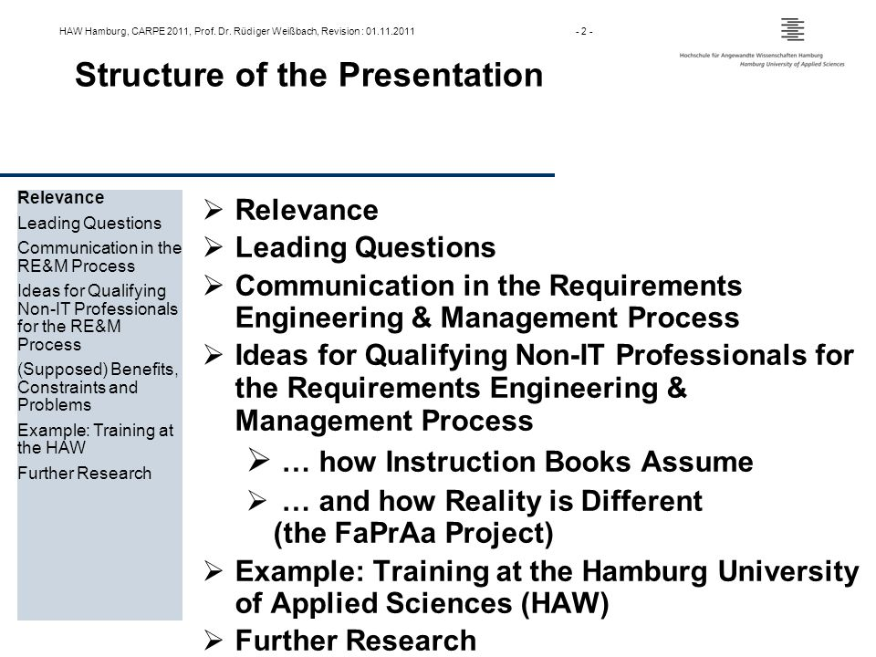 HAW Hamburg, CARPE 2011, Prof. Dr. Rüdiger Weißbach, Revision : 01.11.2011- 2 - Structure of the Presentation Relevance Leading Questions Communicatio