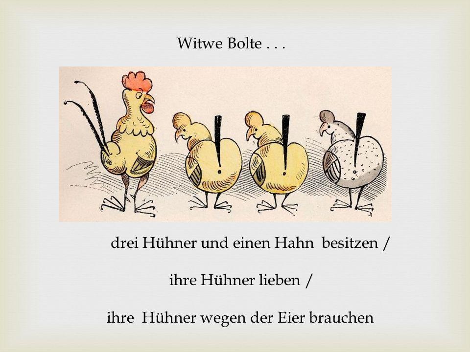 drei Hühner und einen Hahn besitzen / ihre Hühner lieben / ihre Hühner wegen der Eier brauchen