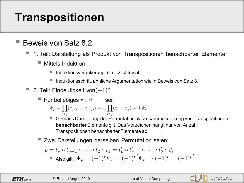 © Roland Angst, 2010Institute of Visual Computing Transpositionen Beweis von Satz 8.2 1. Teil: Darstellung als Produkt von Transpositionen benachbarte