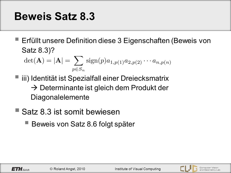 © Roland Angst, 2010Institute of Visual Computing Beweis Satz 8.3 Erfüllt unsere Definition diese 3 Eigenschaften (Beweis von Satz 8.3)? iii) Identitä