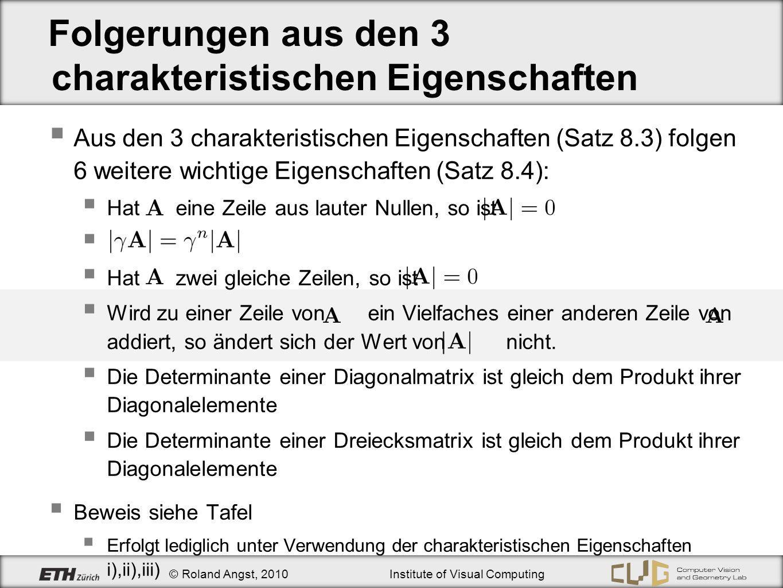 © Roland Angst, 2010Institute of Visual Computing Folgerungen aus den 3 charakteristischen Eigenschaften Aus den 3 charakteristischen Eigenschaften (S