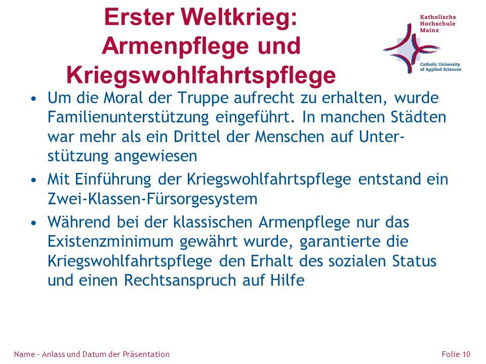 Erster Weltkrieg: Armenpflege und Kriegswohlfahrtspflege Um die Moral der Truppe aufrecht zu erhalten, wurde Familienunterstützung eingeführt.