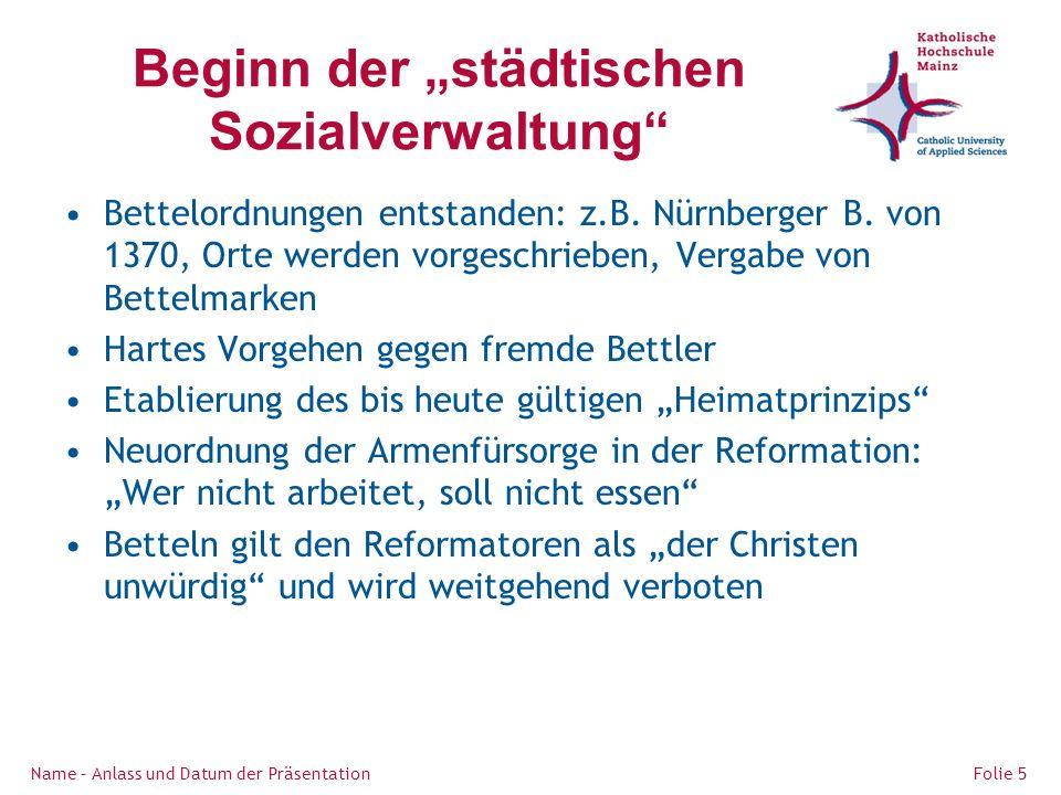 Beginn der städtischen Sozialverwaltung Bettelordnungen entstanden: z.B.