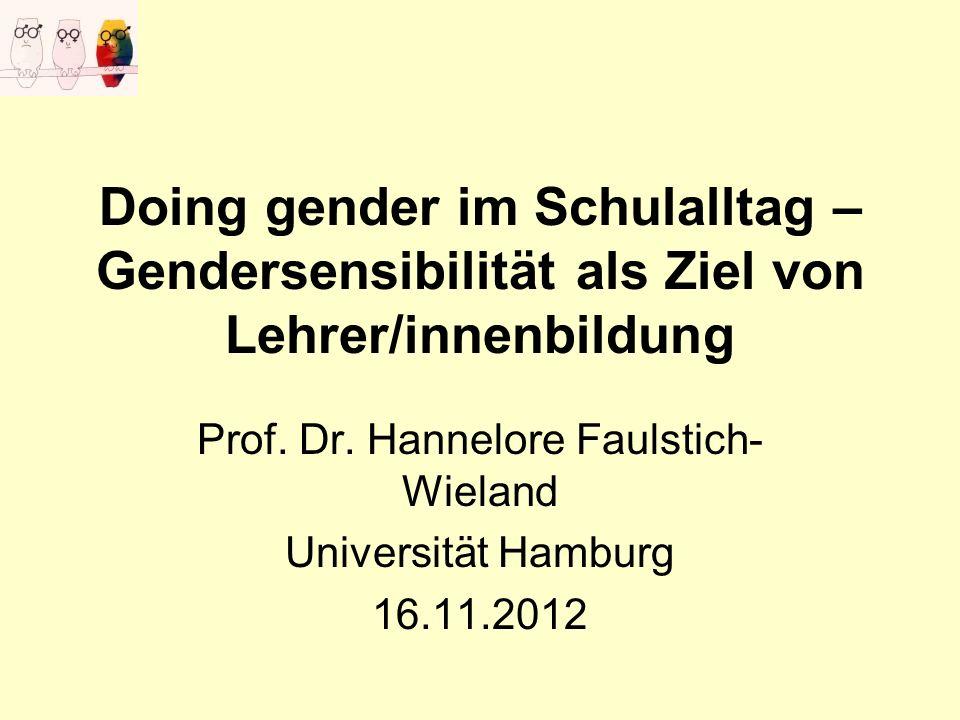 Doing gender im Schulalltag – Gendersensibilität als Ziel von Lehrer/innenbildung Prof.