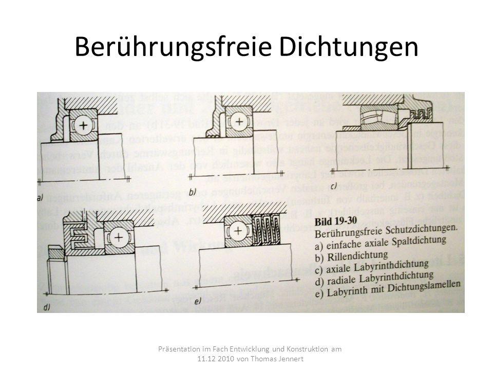 Berührungsfreie Dichtungen Präsentation im Fach Entwicklung und Konstruktion am 11.12 2010 von Thomas Jennert