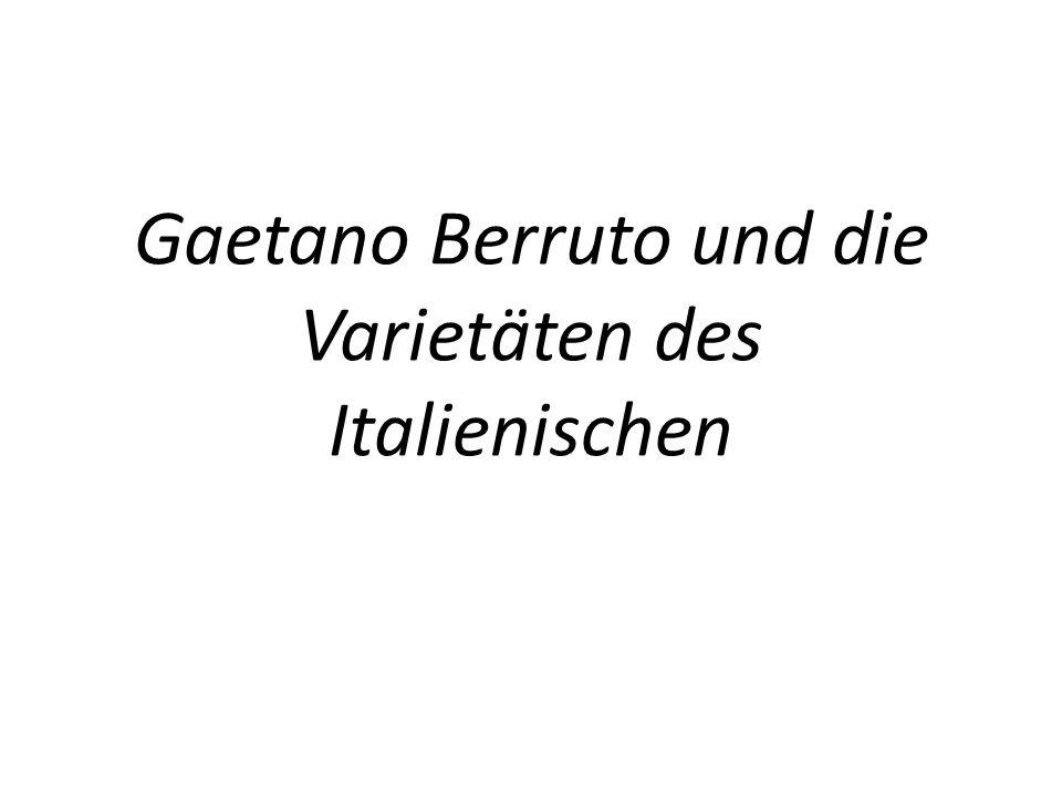 Quellen Berruto, Gaetano (1993): Le varietà del repertorio.