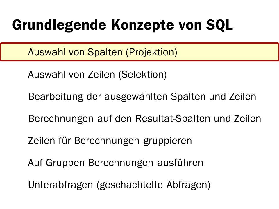 Grundlegende Konzepte von SQL: Gruppieren, Berechnungen Ausgabe für Gruppen: > Spalte, nach der gruppiert wird > Resultat einer Berechnung SELECT sprint, project, status, COUNT(work_done), SUM(work_done), AVG(work_done), MIN(work_done), MAX(work_done) FROM work_done_report GROUP BY sprint, project, status Beispiele zu http://programmingwiki.de/AKSA-EFI/SprintAuswertunghttp://programmingwiki.de/AKSA-EFI/SprintAuswertung