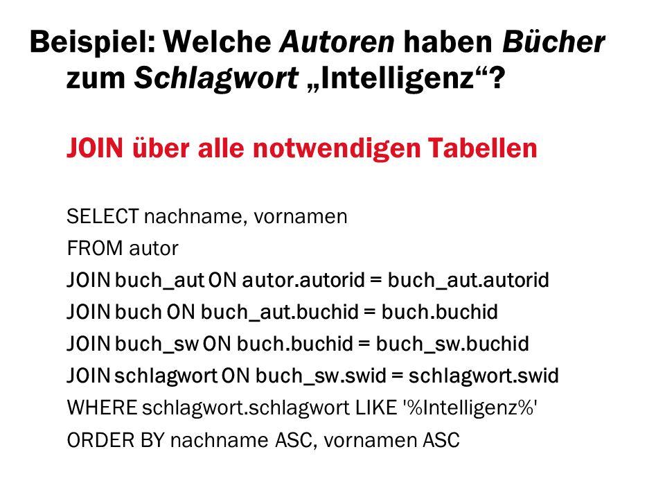JOIN über alle notwendigen Tabellen SELECT nachname, vornamen FROM autor JOIN buch_aut ON autor.autorid = buch_aut.autorid JOIN buch ON buch_aut.buchi