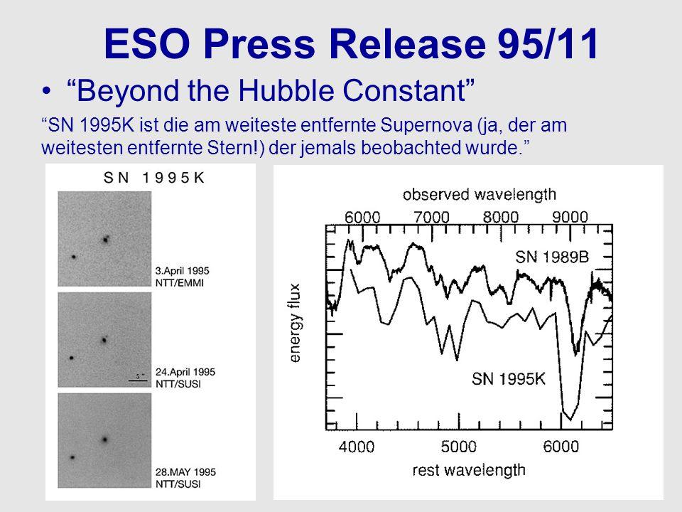 ESO Press Release 95/11 Beyond the Hubble Constant SN 1995K ist die am weiteste entfernte Supernova (ja, der am weitesten entfernte Stern!) der jemals