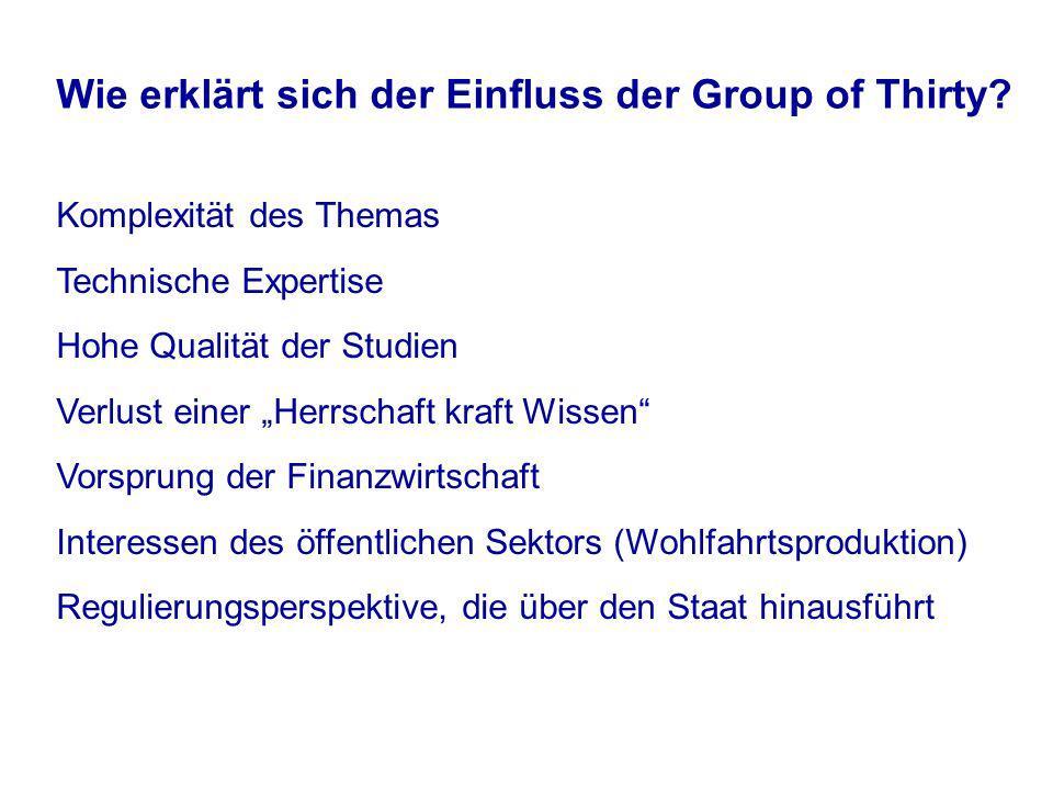 Wie erklärt sich der Einfluss der Group of Thirty.