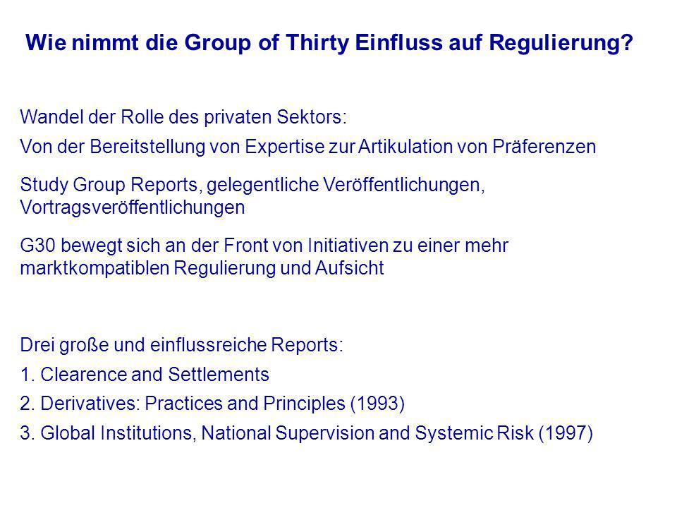 Wie nimmt die Group of Thirty Einfluss auf Regulierung.