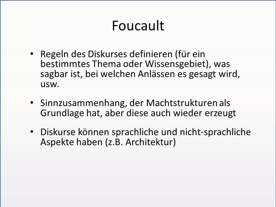Foucault Diskurs definiert er [Foucault] als eine Menge von Aussagen, die einem gemeinsamen Formationssystem angehören.