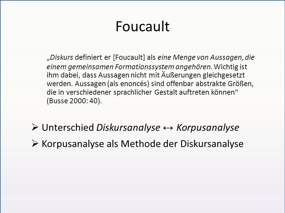 Foucault Diskurs definiert er [Foucault] als eine Menge von Aussagen, die einem gemeinsamen Formationssystem angehören. Wichtig ist ihm dabei, dass Au