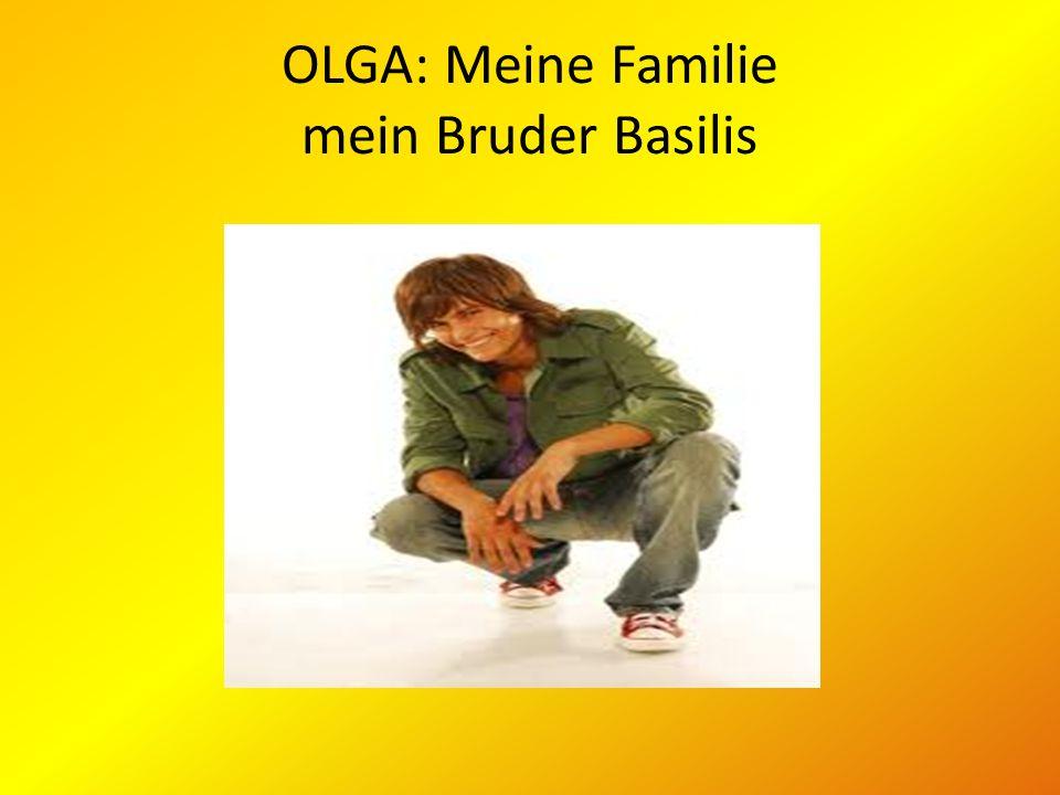 OLGA: Meine Familie mein Bruder Basilis