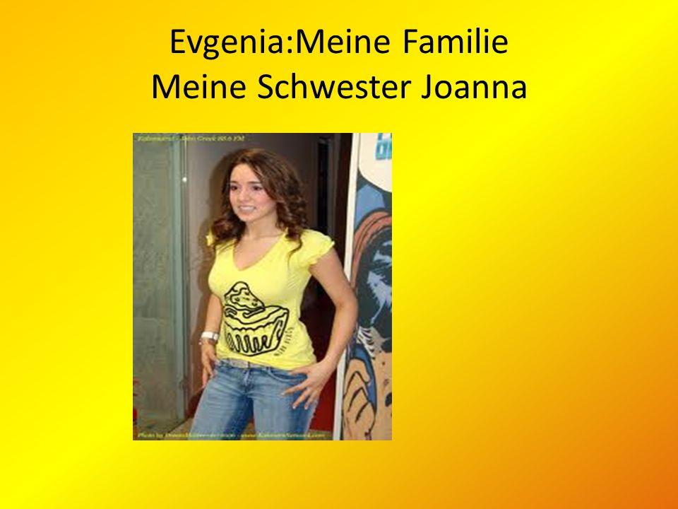 Evgenia:Meine Familie Meine Schwester Joanna