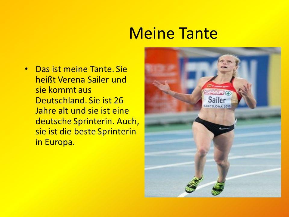Meine Tante Das ist meine Tante. Sie heißt Verena Sailer und sie kommt aus Deutschland. Sie ist 26 Jahre alt und sie ist eine deutsche Sprinterin. Auc