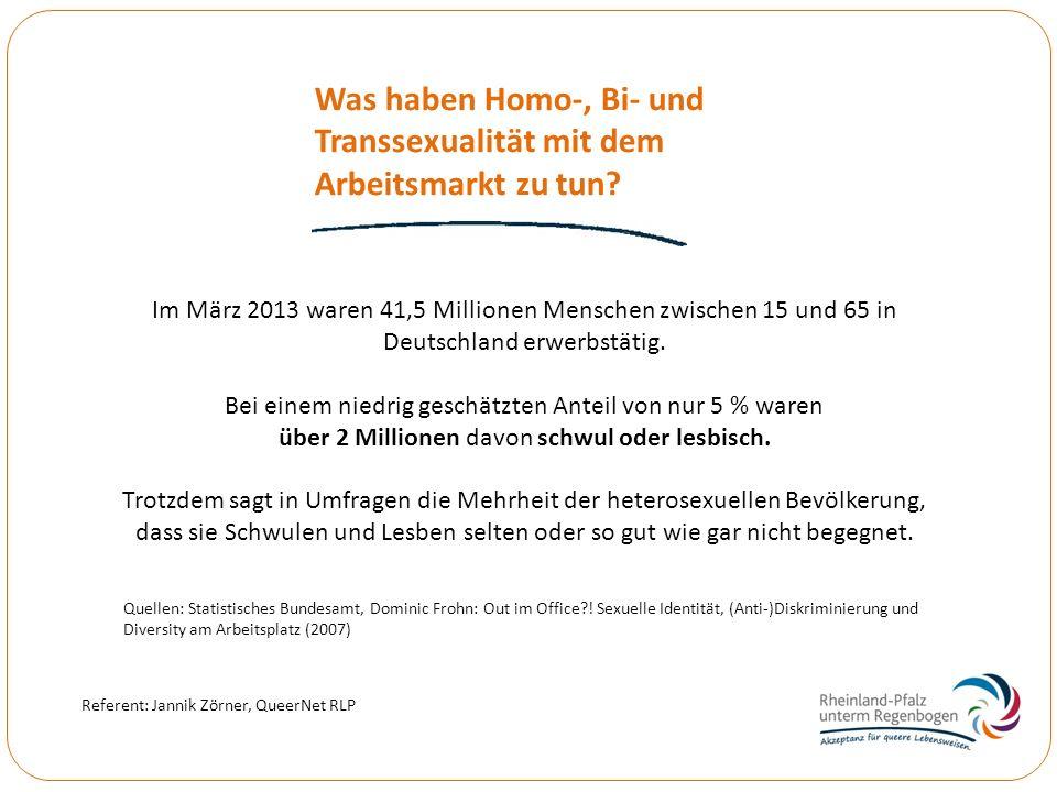 Im März 2013 waren 41,5 Millionen Menschen zwischen 15 und 65 in Deutschland erwerbstätig. Bei einem niedrig geschätzten Anteil von nur 5 % waren über