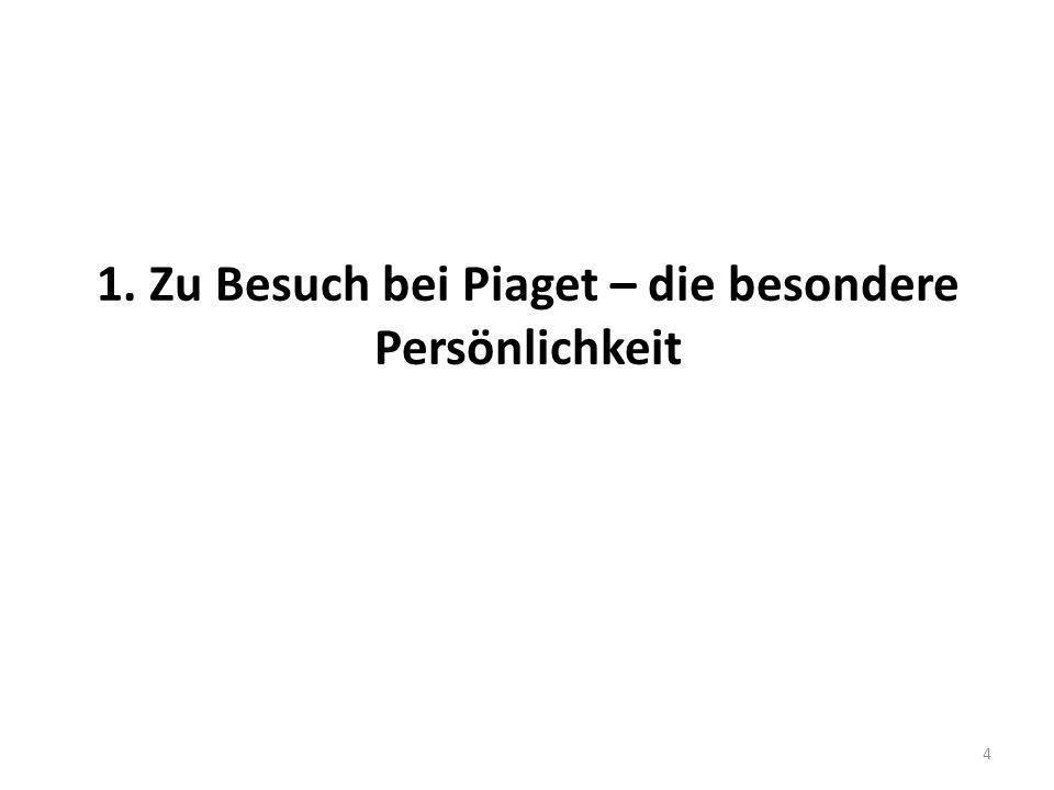 1. Zu Besuch bei Piaget – die besondere Persönlichkeit 4