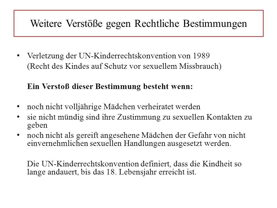 Verletzung der UN-Kinderrechtskonvention von 1989 (Recht des Kindes auf Schutz vor sexuellem Missbrauch) Ein Verstoß dieser Bestimmung besteht wenn: n