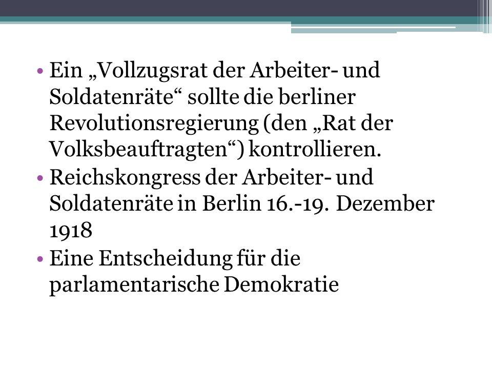 Ein Vollzugsrat der Arbeiter- und Soldatenräte sollte die berliner Revolutionsregierung (den Rat der Volksbeauftragten) kontrollieren. Reichskongress