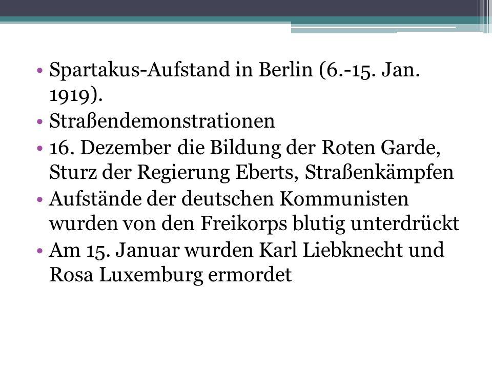 Spartakus-Aufstand in Berlin (6.-15. Jan. 1919). Straßendemonstrationen 16. Dezember die Bildung der Roten Garde, Sturz der Regierung Eberts, Straßenk