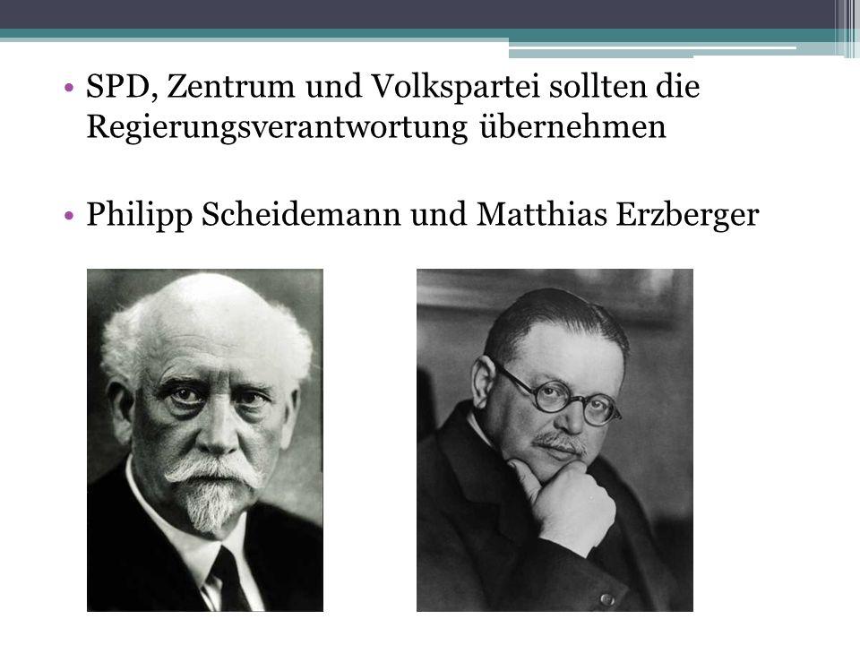 SPD, Zentrum und Volkspartei sollten die Regierungsverantwortung übernehmen Philipp Scheidemann und Matthias Erzberger
