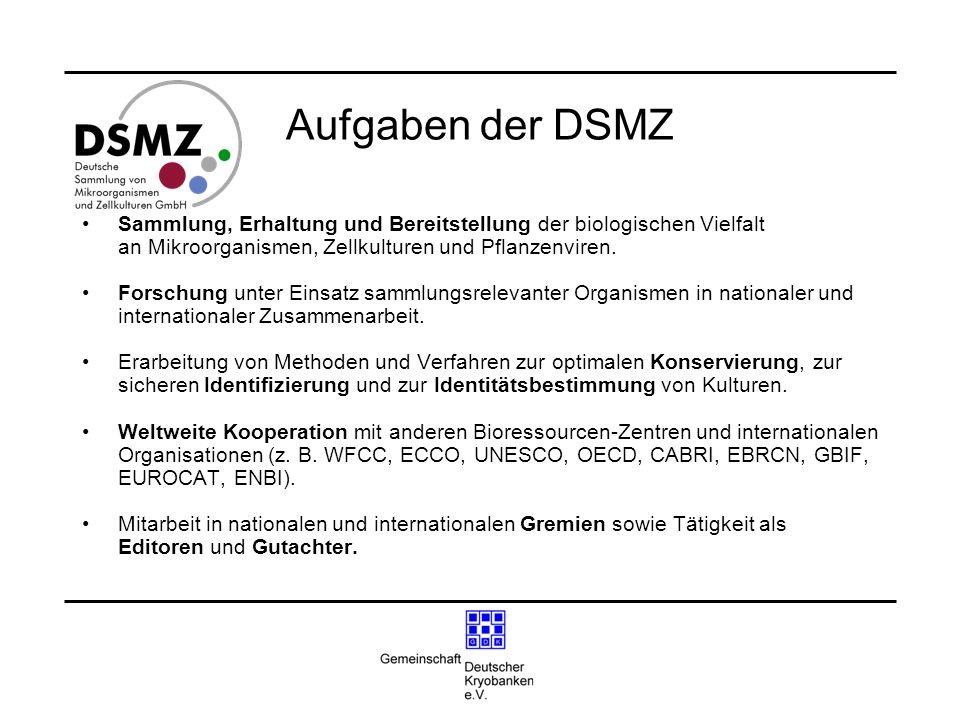 Aufgaben der DSMZ Sammlung, Erhaltung und Bereitstellung der biologischen Vielfalt an Mikroorganismen, Zellkulturen und Pflanzenviren. Forschung unter