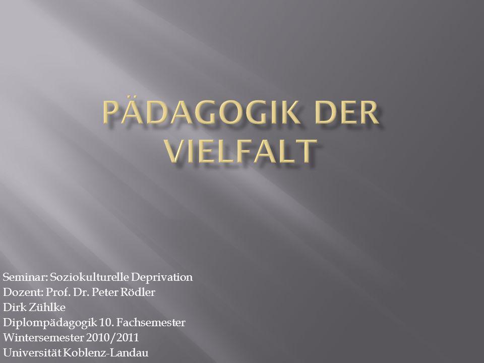 Seminar: Soziokulturelle Deprivation Dozent: Prof.