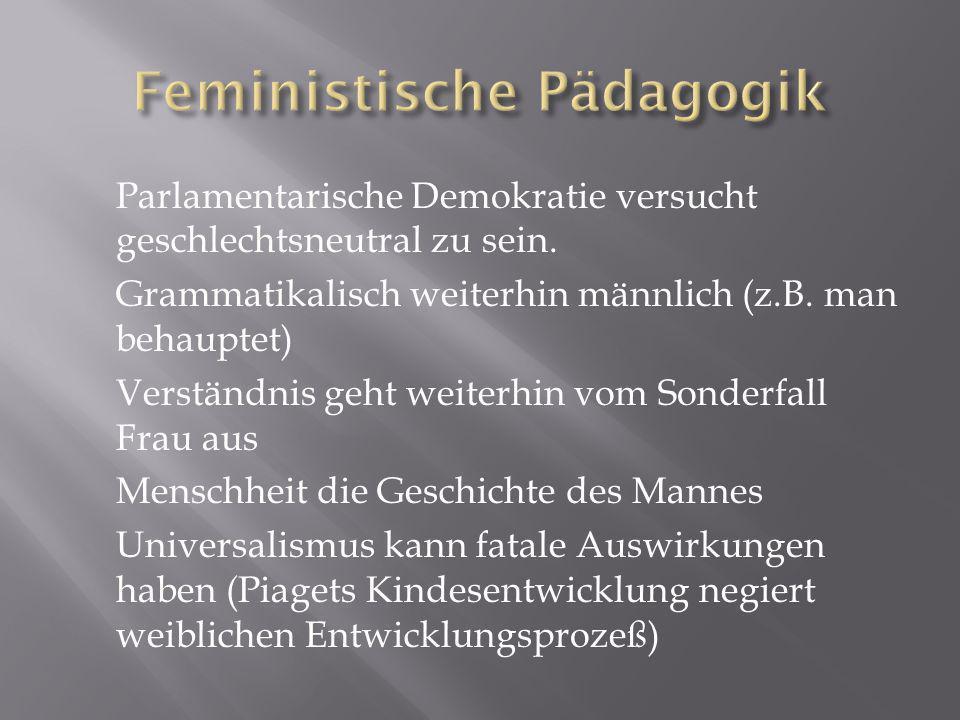 Parlamentarische Demokratie versucht geschlechtsneutral zu sein.